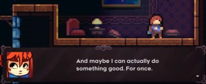 Celeste: Zitat Madeline: And maybe I can actually do something good. For once.